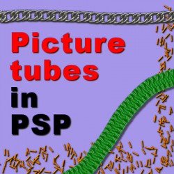 Paintshop Pro has some special features – Did you hear about Picture tubes?
