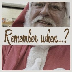 Remember when…? – Santa was here