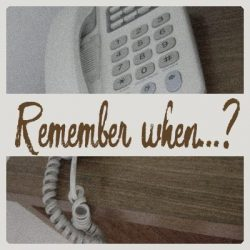 Remember when…? – On the phone