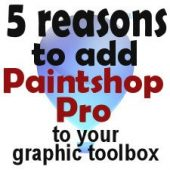 5 reasons to add Paintshop Pro to your graphic tools