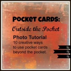 Pocket Cards: Outside the Pocket – A Photo Tutorial