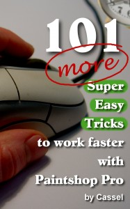 101 more tips to work faster with Paintshop Pro