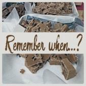 Remember when…? – Fudge