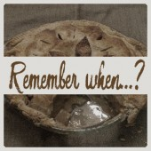 Remember when…? – Pie