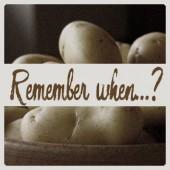 Remember when…? – Potato