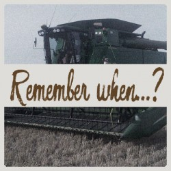Remember when…?  –  Harvest