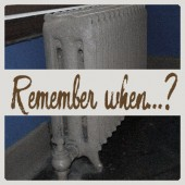 Remember when…?  –  Heating