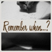 Remember when…?  –  Writing