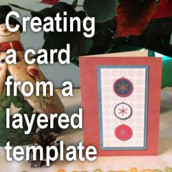 Creating a card with a layered template