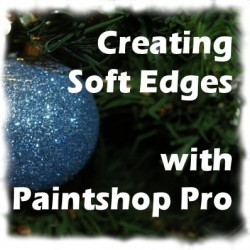 Creating soft edges with Paintshop Pro