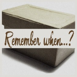 Remember when…?  –  Box