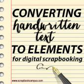 Converting handwritten text into an elements for digital scrapbooking