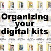 Organizing your digital kits