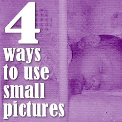 4 ways to use small pictures