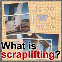 What is scraplifting?
