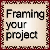 Framing your project