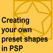 Creating your own preset shapes in PSP