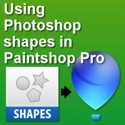 Using Photoshop shapes in Paintshop Pro