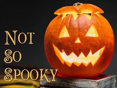 Not So Spooky